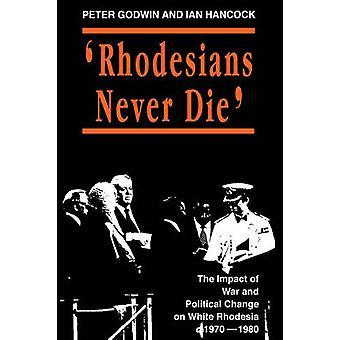 Rhodesians Never Die by Godwin & Peter