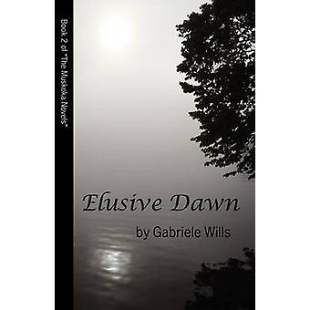 Elusive Dawn by Wills & Gabriele