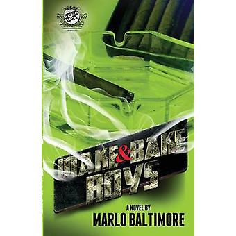 Wake  Bake Boys The Cartel Publications Presents by Baltimore & Marlo