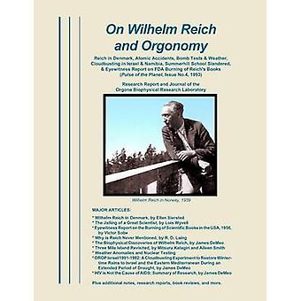 On Wilhelm Reich and Orgonomy Reich in Denmark Atomic Accidents Bomb Tests  Weather  Cloudbusting in Israel  Namibia Summerhill School Slandered   Eyewitness Report on FDA Burning of Reichs by DeMeo & James