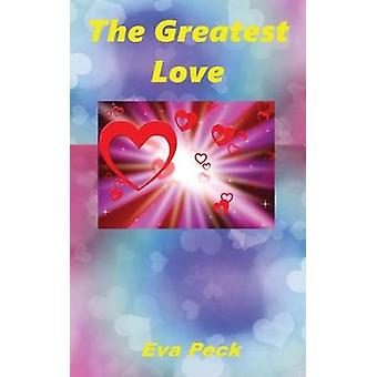 The Greatest Love by Peck & Eva