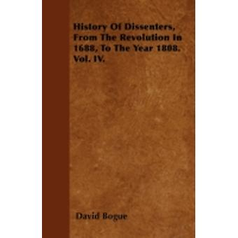 History Of Dissenters From The Revolution In 1688 To The Year 1808. Vol. IV. by Bogue & David