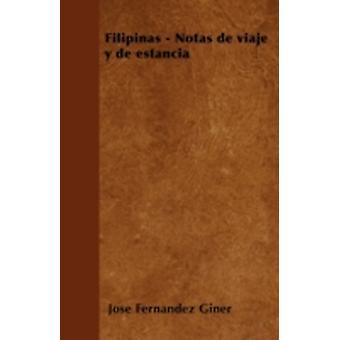 Filipinas  Notas de viaje y de estancia by Giner & Jos Fernndez