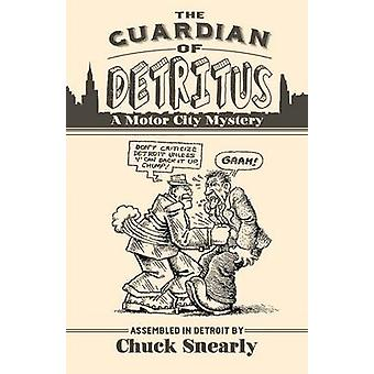 The Guardian Of Detritus by Snearly & Chuck