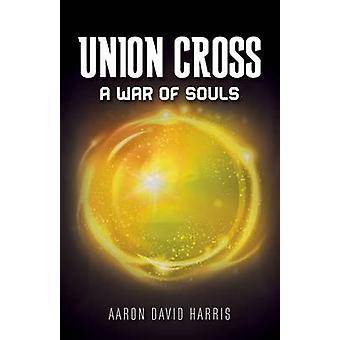 Union Cross A War for Souls by Harris & Aaron David
