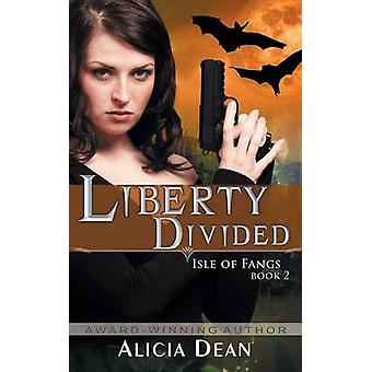 Liberty Divided the Isle of Fangs Series Book 2 by Dean & Alicia