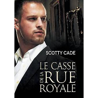 Le casse de la rue Royale by Cade & Scotty