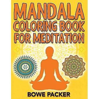 Mandala Coloring Book For Meditation by Packer & Bowe