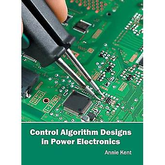 Control Algorithm Designs in Power Electronics by Kent & Annie