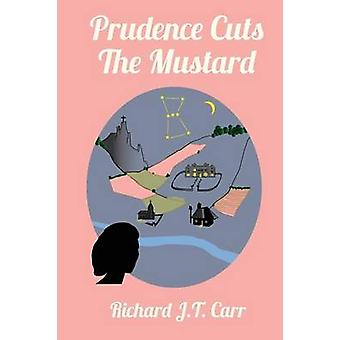 Prudence Cuts the Mustard by Carr & Richard J. T.