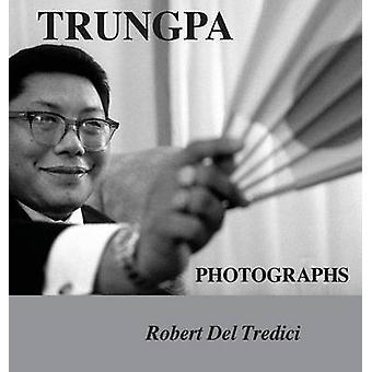 Trungpa Photographs by Del Tredici & Robert