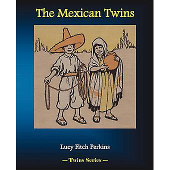 The Mexican Twins by Perkins & Lucy Fitch