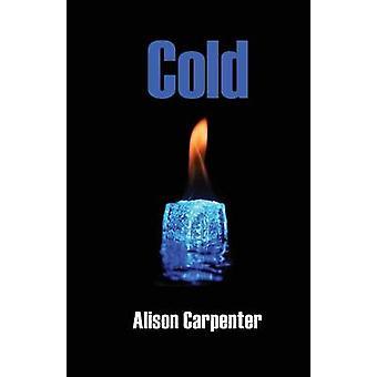 Cold by Carpenter & Alison
