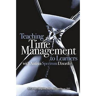 Teaching Time Management to Learners with Autism Spectrum Disorder by DiPipiHoy & PhD & Caroline