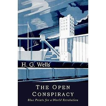 The Open Conspiracy Blue Prints for a World Revolution de Wells et H. G.