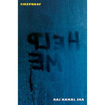Fireproof by Kamal Jha & Raj