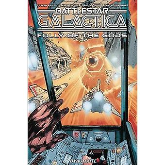 Battlestar Galactica Classic Folly of the Gods by Cullen Bunn & By artist Alex Sanchez