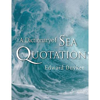 A Dictionary of Sea Quotations par Edward Duyker - 9780522853711 Livre