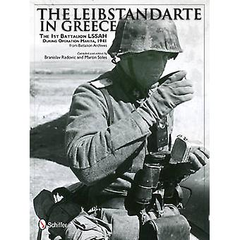 The Leibstandarte in Greece - The 1st Battalion LSSAH During Operation