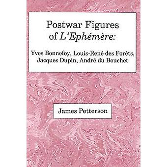 Postwar Figures of L'Ephemere - Yves Bonnefoy - Louis-Rene De Forets -