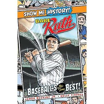 Babe Ruth - Baseball's All-Time Best! by James Buckley - 9781645170716
