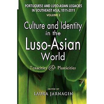 Portuguese and Luso-Asian Legacies in Southeast Asia - 1511-2011 - Cul