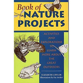 Book of Nature Projects - Activities and Explorations to Learn More Ab