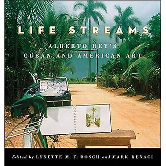 Life Streams - Alberto Rey's Cuban and American Art by Lynette M. F. B