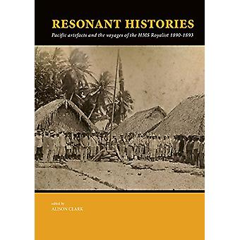 Resonant Histories - Pacific artefacts and the voyages of the HMS Roya