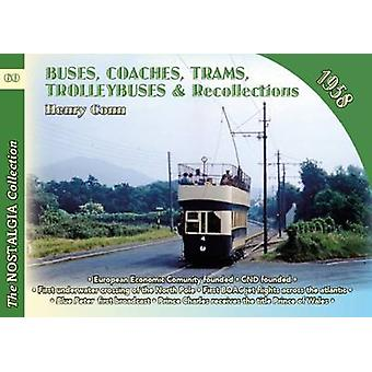 Buses Coaches Coaches Trams Trolleybuses and Recollections 1958 by Henry Conn