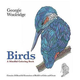 Birds - A Mindful Coloring Book by Georgie Woolridge - Georgie Woolrid