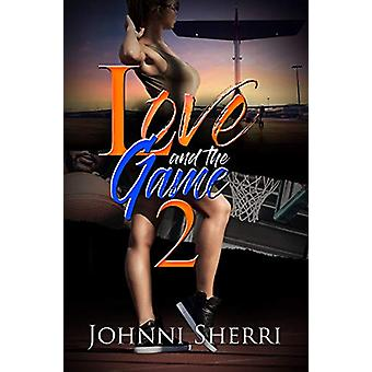 Love And The Game 2 by Johnni Sherri - 9781645560319 Book
