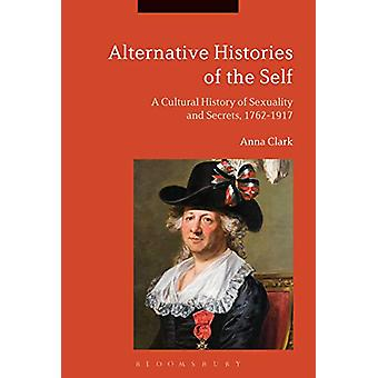 Alternative Histories of the Self - A Cultural History of Sexuality an