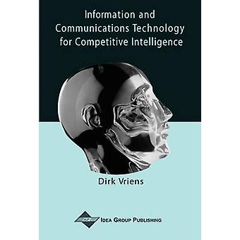 Information and Communications Technology for Competitive Intelligenc