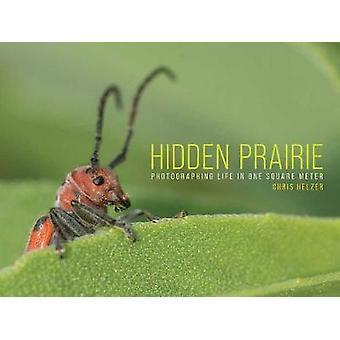 Hidden Prairie - Valokuvaus Life yhden metrin Chris Helzer - 978