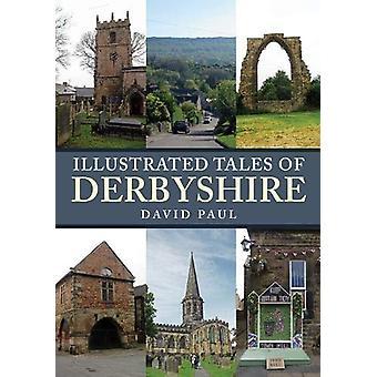 Kuvitettu Tales of Derbyshire David Paul - 9781445695112 Kirja