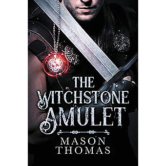 The Witchstone Amulet by Mason Thomas - 9781644055328 Book