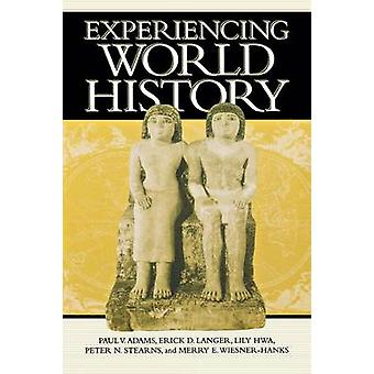 Experiencing World History by Paul Vauthier Adams - Erick Detlef Lang