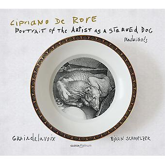 Rore / Schmelzer - Portrait of the Artist as a Starved Dog [CD] USA import
