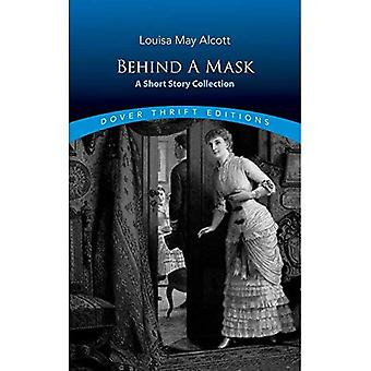 Behind a Mask: A Short Story Collection