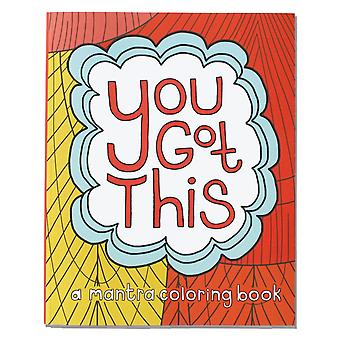 You Got This : Livre de coloriage