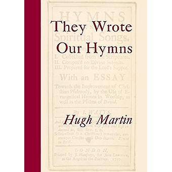 They Wrote Our Hymns by Hugh Martin - 9780334051961 Book