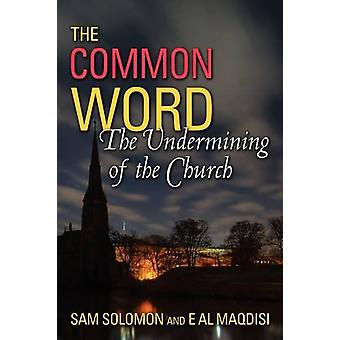 A Common Word - The Undermining of the Church by Sam Solomon - 9780979