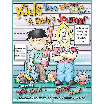 Kids Have Ups and Downs Too - A Bully's Journal by Clyde Heath - 97809