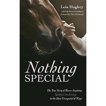 Nothing Special - The True Story of Horses Inspiring Spiritual Awakeni