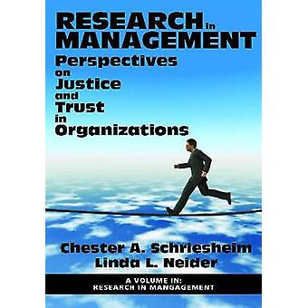 Perspectives on Justice and Trust in Organizations by Chester A. Schr