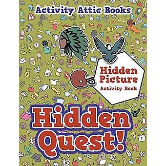 Hidden Quest! Hidden Picture Activity Book by Activity Attic - 978168