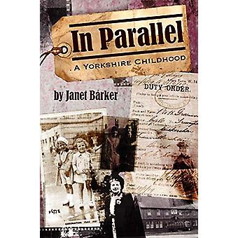 In Parallel - A Yorkshire Childhood by Janet Barker - 9781906600082 Bo