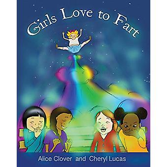 Girls Love to Fart by Alice Clover - 9781916482616 Book