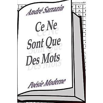 Ce Ne Sont Que Des Mots by Andre Sarrazin - 9782981594068 Book